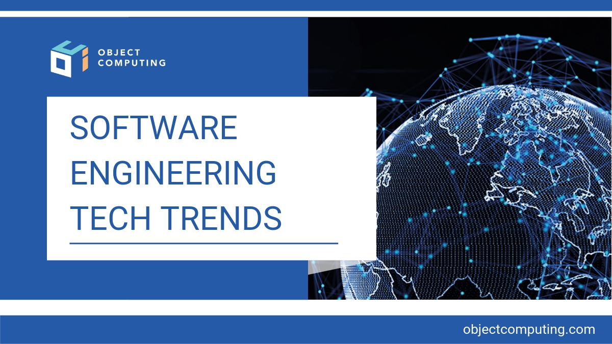 Software Engineering Tech Trends Object Computing Inc