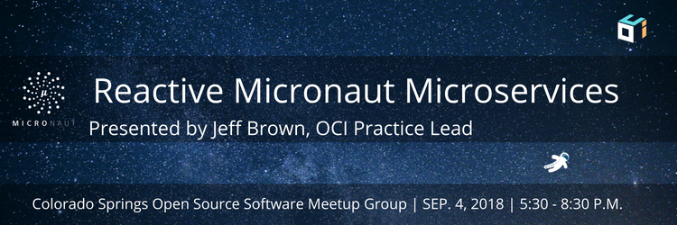 Reactive Micronaut Microservices Colorado Springs Open Source Software Meetup