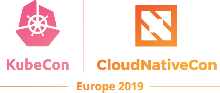 KubeCon + CloudNativeCon Europe 2019 | May 20-23, 2019 | Barcelona, Spain