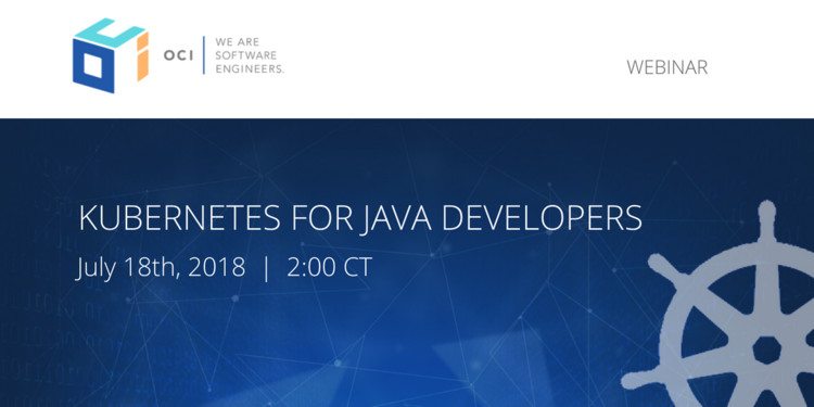 Kubernetes for Java Developers Webinar |  July 18, 2018  | 2:00 p.m.