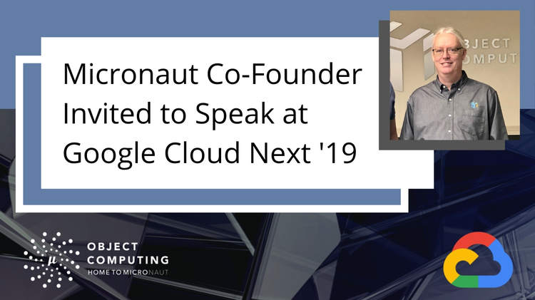 Micronaut Co-Founder Invited to Speak at Google Cloud Next '19